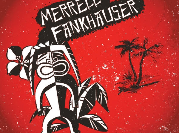 INTERVIEW: Merrell Fankhauser jumps from TV to CD for 'Tiki Lounge Live'