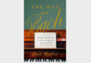 REVIEW: 'The Way of Bach: Three Years with the Man, the Music, and the Piano' by Dan Moller