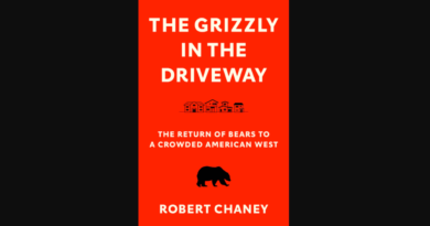 REVIEW: 'The Grizzly in the Driveway: The Return of Bears to a Crowded American West' by Robert Chaney