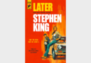 REVIEW: 'Later' by Stephen King, out now from Hard Case Crime